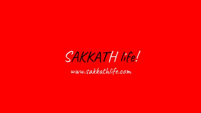 sakkath life